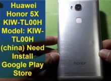 Huawei Honor 5X KIW-TL00H Model: KIW-TL00H (china) Need Install Google Play Store and all Google product.